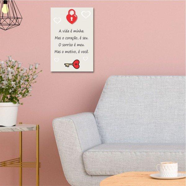 Placa Decorativa Placa Decorativa A Vida é Minha Mas o Coração é Seu