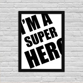 Quadro Decorativo Minimalista I'm a Super Hero Preto