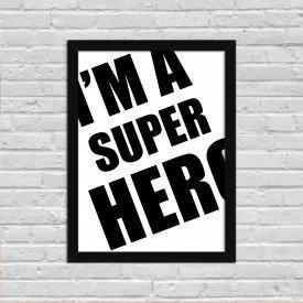 Quadro Decorativo Minimalista I'm a Super Hero Preto