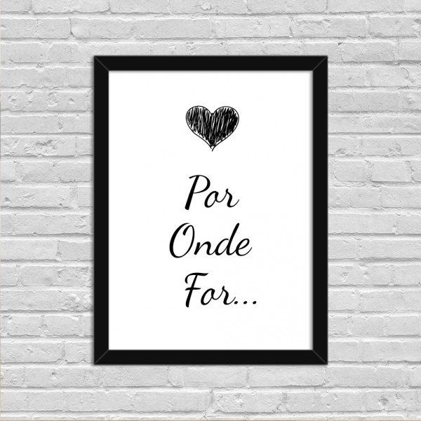 Quadro Decorativo Minimalista Por Onde For Preto