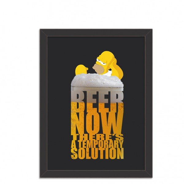 Quadro Decorativo Homer Simpson Beer Now There's a Temporary Solution